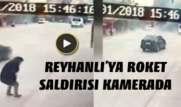 Reyhanlı'da roket saldırısı kamerada