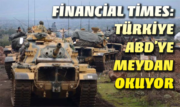 Financial Times: Türkiye ABD'ye meydan okuyor